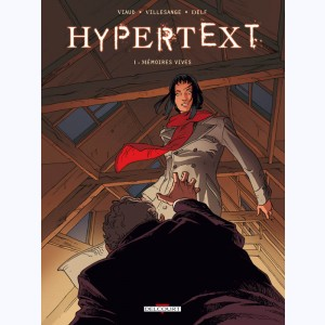 Hypertext : Tome 1, Mémoires vives