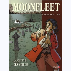 Moonfleet (Rodolphe) : Tome 1, La crypte des Mohune