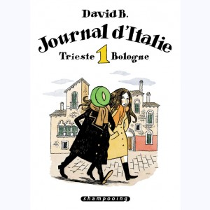Journal d'Italie : Tome 1, Trieste Bologne