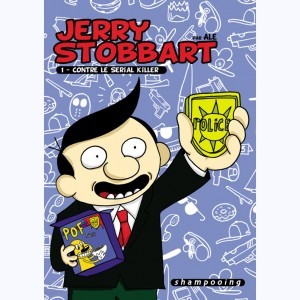 Jerry Stobbart : Tome 1, Contre le serial killer