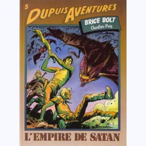 Brice Bolt : Tome 2, L'empire de Satan