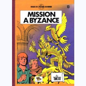 Les Timour : Tome 13, Mission à Byzance