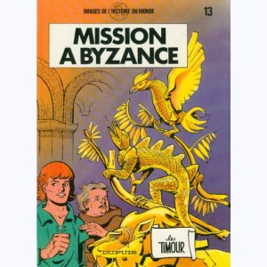 Les Timour : Tome 13, Mission à Byzance :