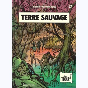 Les Timour : Tome 24, Terre sauvage :