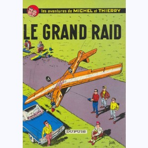 Michel et Thierry, Le grand raid