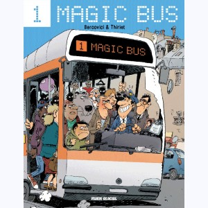 Magic Bus : Tome 1