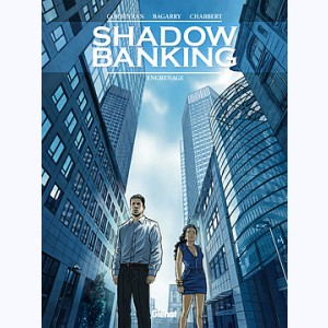 Shadow Banking : Tome 2, Engrenage