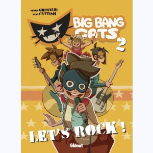 Big Bang Cats : Tome 2, Let's rock !