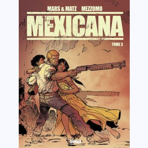 Mexicana : Tome 3