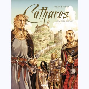 Cathares : Tome 1, Le Sang des martyrs