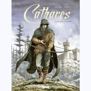 Cathares : Tome 2, Chasse à l'homme