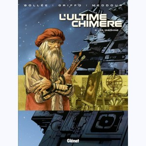 L'Ultime Chimère : Tome 4, La Machine
