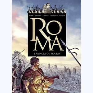 Roma : Tome 2, Vaincre ou mourir