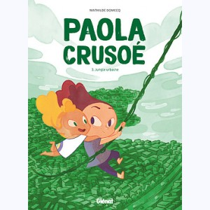Paola Crusoé : Tome 3, Jungle urbaine