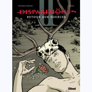 Disparitions : Tome 2, Retour aux sources