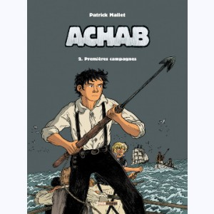 Achab : Tome 2, Premières chasses
