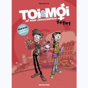Toi & Moi et ma conscience : Tome 1, 1+1=1