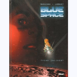 Blue space : Tome 1, Tycho Incident