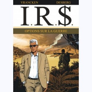 I.R.$. : Tome 16, Options sur la Guerre