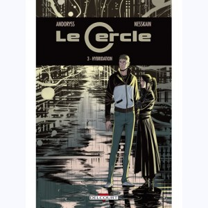 Le Cercle : Tome 3, Hybridation