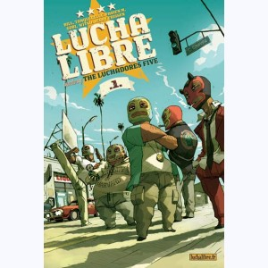 Lucha Libre : Tome 1, Introducing: The Luchadores Five