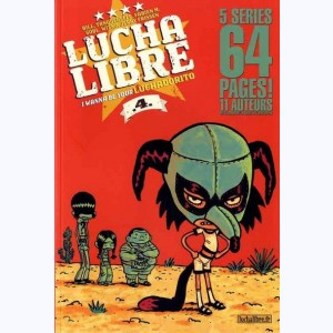 Lucha Libre : Tome 4, I wanna be your Luchadorito