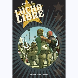 Lucha Libre : Tome 1, Intégrale