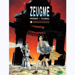 Zeugme : Tome 1, Resonances