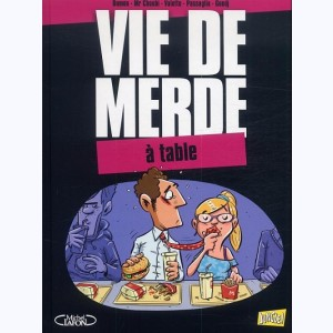 Vie de Merde : Tome 14, A table
