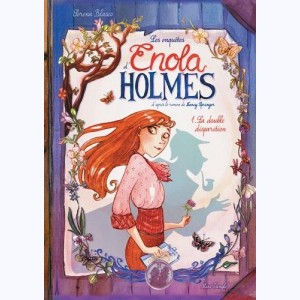 Enola Holmes : Tome 1, La double disparition