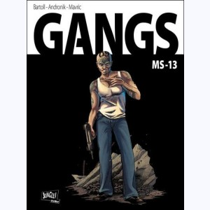 Gangs : Tome 2, MS-13