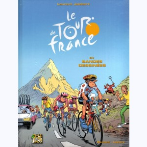 Le tour de France : Tome 1, Le Tour de France en bandes dessinées