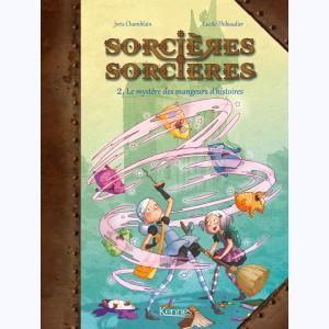 Photo de Sorcières Sorcières : Tome 2, Le mystère des mangeurs d'histoires, éditions Kennes