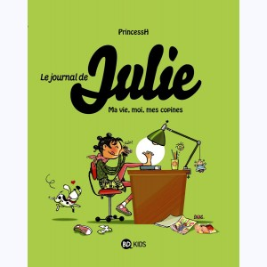 Le journal de Julie : Tome 1, Moi, ma vie, mes copines
