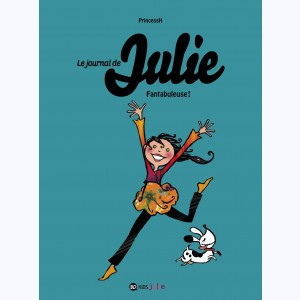Le journal de Julie : Tome 4, Fantabuleuse !