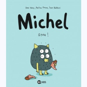 Michel (Noiry) : Tome 1, Grou !