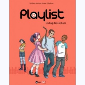 Playlist : Tome 2, Du bug dans le buzz