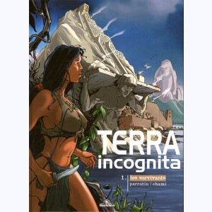 Terra Incognita : Tome 1 Cycle 1, Les survivants