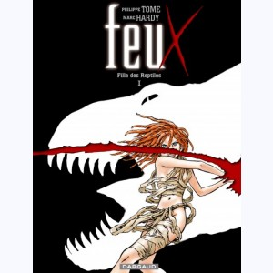 Feux (Hardy) : Tome 1, Fille des reptiles