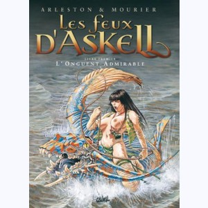 Les feux d'Askell : Tome 1, L'onguent admirable