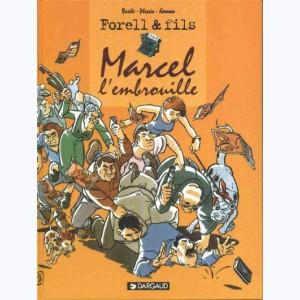 Les Forell : Tome 2, Marcel l'embrouille