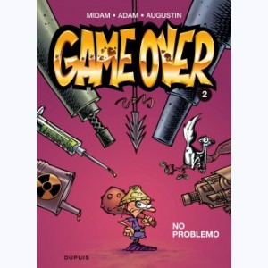 Game Over : Tome 2, No problemo