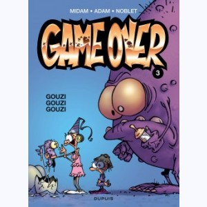 Game Over : Tome 3, Gouzi gouzi gouzi