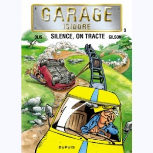 Garage Isidore : Tome 3, Silence, on tracte