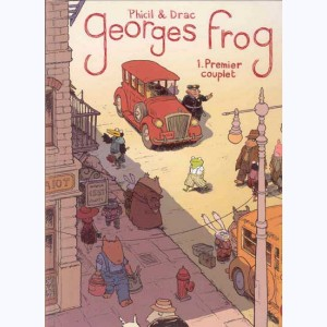 Georges Frog : Tome 1, Premier couplet