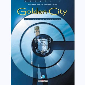 Golden City : Tome 5, Le dossier Harrison