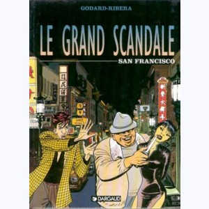 Le grand scandale : Tome 3, San Francisco