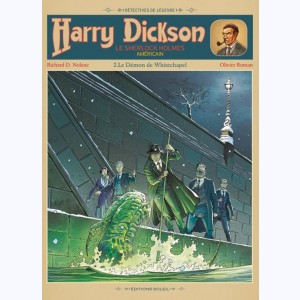 Harry Dickson (Nolane) : Tome 2, Le démon de Whitechapel