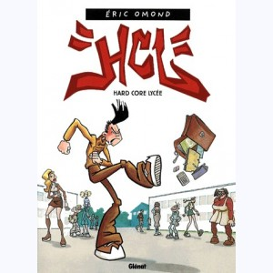 HCL : Tome 1, Hard Core Lycée