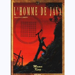 L'Homme de Java : Tome 4, Mama King